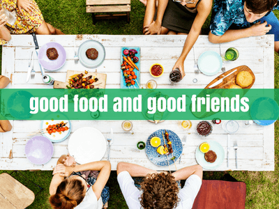 Think Of Food As You Would Your Friends.