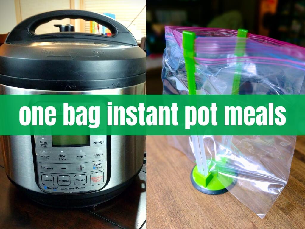 One Bag Instant Pot Meals